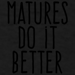 matures do it better Sportswear - Men's T-Shirt