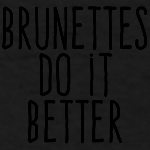 brunettes do it better Sportswear - Men's T-Shirt