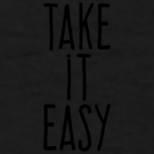 take it easy Sportswear - Men's T-Shirt