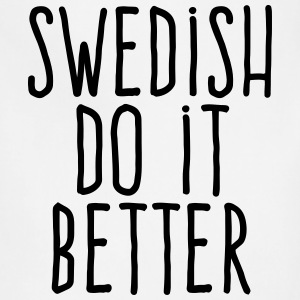 swedish do it better T-Shirts - Adjustable Apron