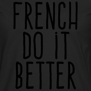 french do it better T-Shirts - Men's Premium Long Sleeve T-Shirt