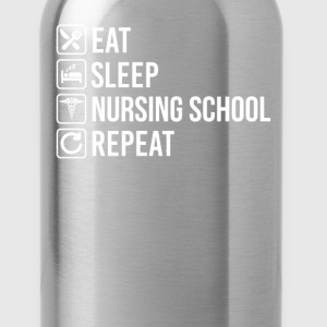 Nursing School Student Eat Sleep Repeat T-Shirt T-Shirts - Water Bottle