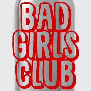 Bad Girls Club T-Shirts - Water Bottle