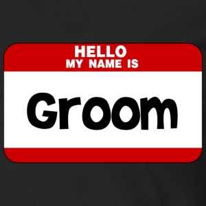 Hello My Name Is Groom T-Shirts - Men's Premium Long Sleeve T-Shirt