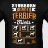Stubborn Border Terrier Tricks T-shirt T-Shirts - Men's T-Shirt