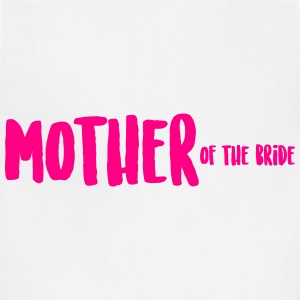 MOTHER of the bride T-Shirts - Adjustable Apron