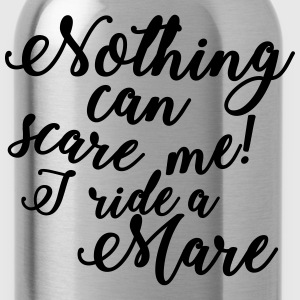 Nothing can scare me - Mare T-Shirts - Water Bottle