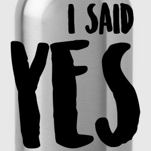 I SAID YES Team Bride Groom T-Shirts - Water Bottle