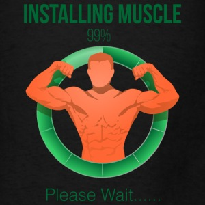 installing muscle - Men's T-Shirt