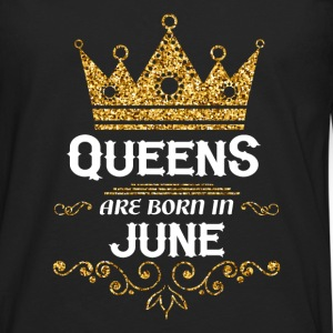 queens are born in june Kids' Shirts - Men's Premium Long Sleeve T-Shirt