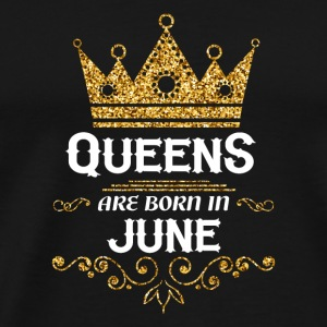 queens are born in june Caps - Men's Premium T-Shirt