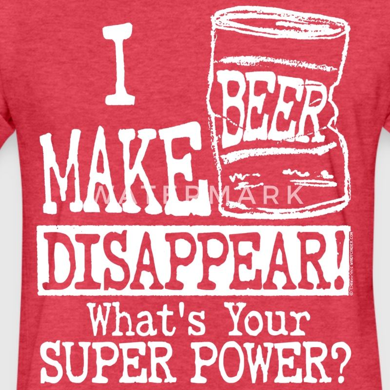I Make Beer Disappear T-Shirts - Fitted Cotton/Poly T-Shirt by Next Level