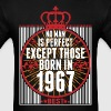 NO ONE IS PERFECT EXCEPT THOSE BORN IN 1967 T-Shirts - Men's T-Shirt