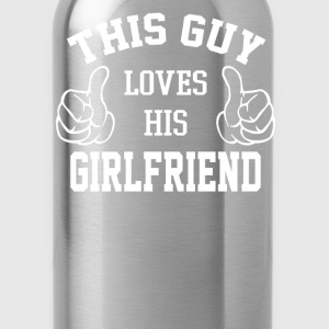This Guy Loves His Girlfriend - Water Bottle