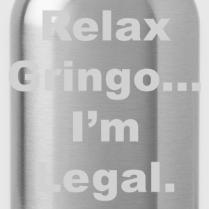 Relax Gringo I'm Legal - Water Bottle