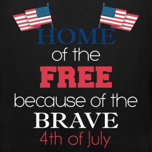 4th of July - Home of the free because of the brav - Men's Premium Tank