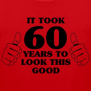 It took 60 years to look this good T-Shirts - Men's Premium Tank