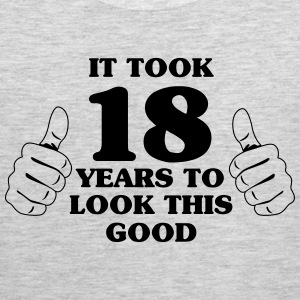 It took 18 years to look this good T-Shirts - Men's Premium Tank