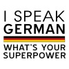 I speak German what's your superpower T-Shirts - Men's Premium T-Shirt