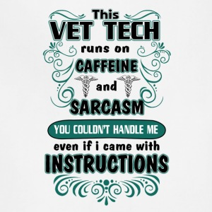 This Vet Tech Runs On Caffeine & Sarcasm T Shirt - Adjustable Apron