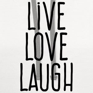 live love laugh T-Shirts - Contrast Hoodie