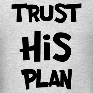 TRUST HIS PLAN Long Sleeve Shirts - Men's T-Shirt