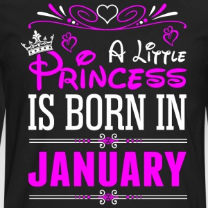 A Little Princess Is Born In January T-Shirts - Men's Premium Long Sleeve T-Shirt