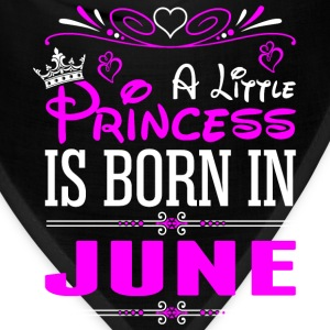 A Little Princess Is Born In June T-Shirts - Bandana