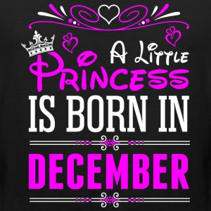 A Little Princess Is Born In December T-Shirts - Men's Premium Tank