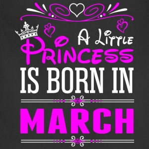 A Little Princess Is Born In March T-Shirts - Adjustable Apron