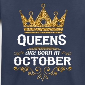 queens are born in october Kids' Shirts - Toddler Premium T-Shirt