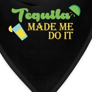 Tequila - Tequila made me do it - Bandana