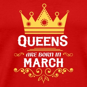 queens are born in march Caps - Men's Premium T-Shirt