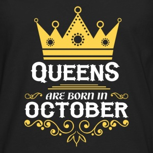 queens are born in october T-Shirts - Men's Premium Long Sleeve T-Shirt