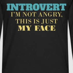 Introvert - Introvert - I'm not angry, this is jus - Men's Premium Long Sleeve T-Shirt