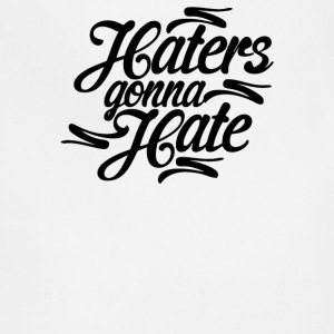 Haters Gonna Hate this - Adjustable Apron