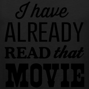 I have already read that movie T-Shirts - Men's Premium Tank