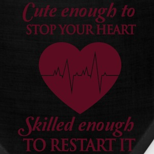 Cute enough to stop your heart. Skilled enough to  T-Shirts - Bandana