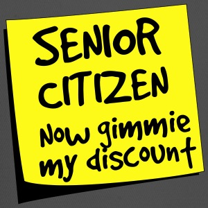 Senior Citizen. Now gimmie my discount T-Shirts - Trucker Cap