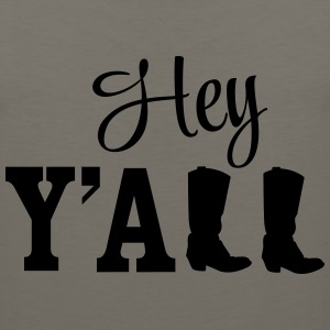 Hey Y'all Boots T-Shirts - Men's Premium Tank