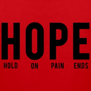 Hope. Hold on pain ends T-Shirts - Men's Premium Tank