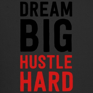 Dream big. Hustle hard T-Shirts - Trucker Cap