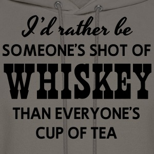 Rather be someone's shot of whiskey than T-Shirts - Men's Hoodie