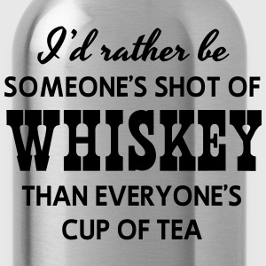 Rather be someone's shot of whiskey than T-Shirts - Water Bottle