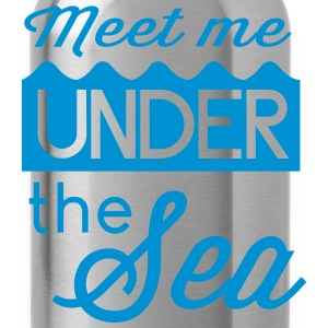 Meet me under the sea T-Shirts - Water Bottle