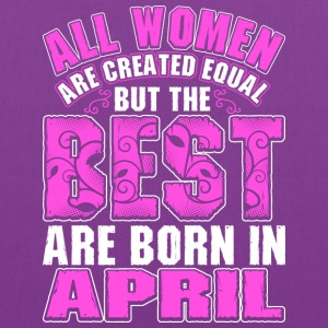 All Women Are Created Equal But The Best Are Born  T-Shirts - Tote Bag