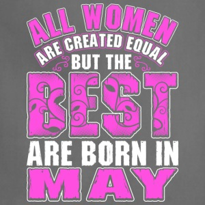 All Women Are Created Equal But The Best Are Born  T-Shirts - Adjustable Apron