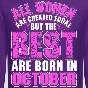 All Women Are Created Equal But The Best Are Born  T-Shirts - Crewneck Sweatshirt