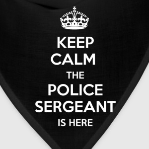 Police Sergeant - Keep calm, the police sergeant i - Bandana