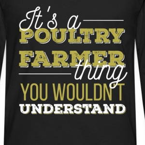 Poultry Farmer - It's A Poultry Farmer Thing You W - Men's Premium Long Sleeve T-Shirt
